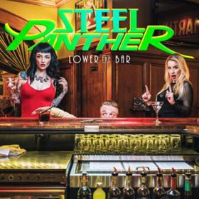 """STEEL PANTHER """"Lower The Bar"""" 2017"""