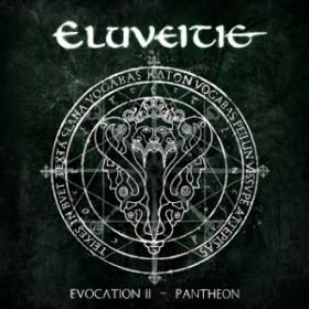 "ELUVEITIE ""Evocation II - Pantheon"""