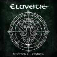 "ELUVEITIE ""Evocation II - Pantheon"""