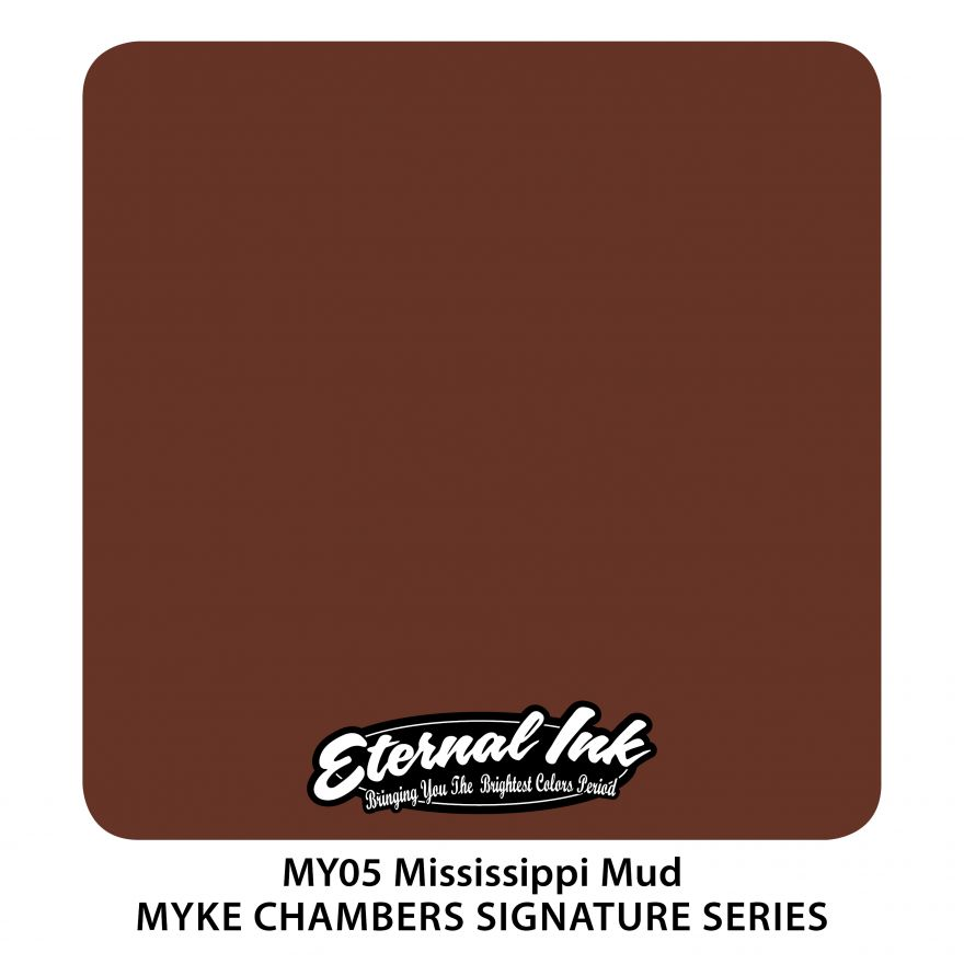 "Eternal ""Myke Chambers"" Mississippi Mud"