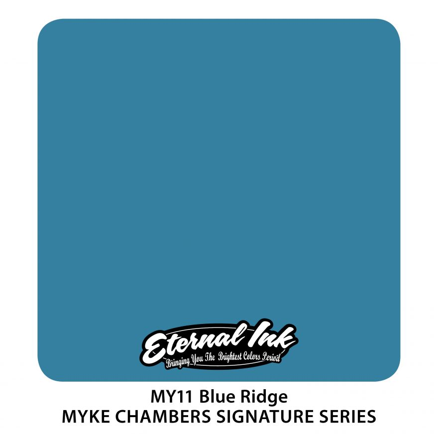 "Eternal ""Myke Chambers"" Blue Ridge"