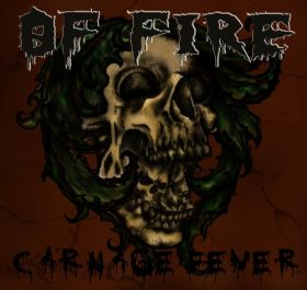 OF FIRE - Carnage Fever