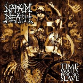 "NAPALM DEATH ""Time Waits For No Slave"" 2009"