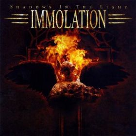 """IMMOLATION """"Shadows in the Light"""" 2007/2014"""