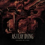 "AS I LAY DYING ""Shaped By Fire"""