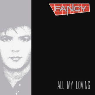FANCY All My Loving 1989 (2018)
