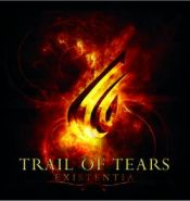 TRAIL OF TEARS - Existentia 2007