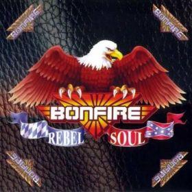 "BONFIRE ""Rebel Soul"" 1997/2017"