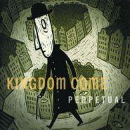 KINGDOM COME - Perpetual 2004