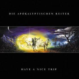 DIE APOKALYPTISCHEN REITER - Have A Nice Trip +1 bonus track 2003