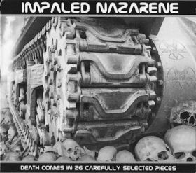 IMPALED NAZARENE - Death Comes In 26 Carefully Selected Pieces 2005