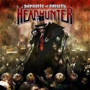 HEADHUNTER (Destruction) - Parasite Of Society 2008