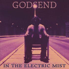 GODSEND - In the Electric Mist [SLIP]