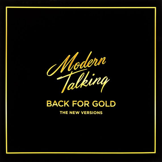 Modern Talking - Back For Gold (The New Version) 2017 LP