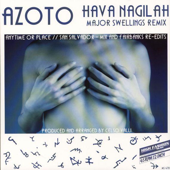 Azoto - Hava Nagilah / Anytime Or Place / San Salvador Remixes EP 2018