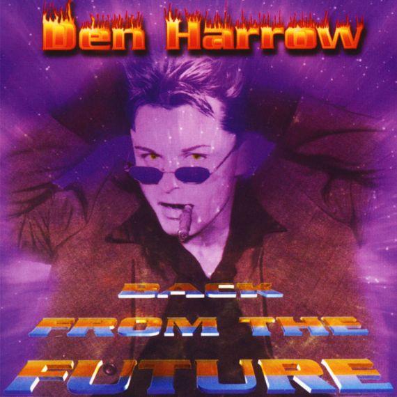Den Harrow - Back From The Future 1999