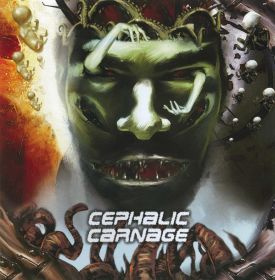 CEPHALIC CARNAGE - Conforming To Abnormality 2008