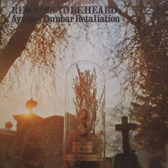The Aynsley Dunbar Retaliation - Remains To Be Heard 1970