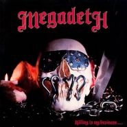 MEGADETH - Killing Is My Business... And Business Is Good! 1985