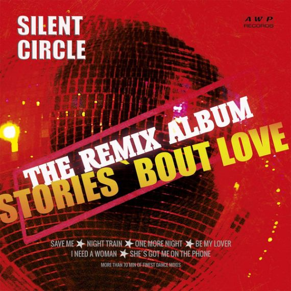 Silent Circle - Stories 'Bout Love  (The Remix Album) 2020