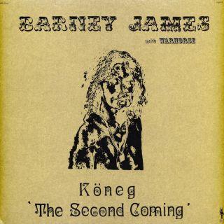 Barney James (Warhorse) - Köneg 'The Second Coming' 1975