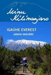 Minu Kilimanjaro. Iga?he Everest