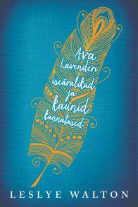 Ava Lavenderi ise?ralikud ja kaunid kannatused