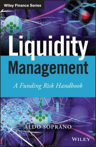 Liquidity Management. A Funding Risk Handbook