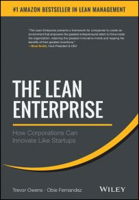 The Lean Enterprise. How Corporations Can Innovate Like Startups