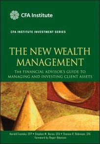 The New Wealth Management. The Financial Advisor's Guide to Managing and Investing Client Assets
