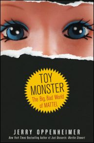 Toy Monster. The Big, Bad World of Mattel